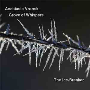 Anastasia Vronski And Grove Of Whispers - The Ice-Breaker download