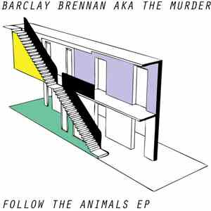 Barclay Brennan AKA The Murder - Follow The Animals EP download