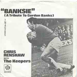 Chris Renshaw With The Keepers - Banksie (A Tribute To Gordon Banks) download