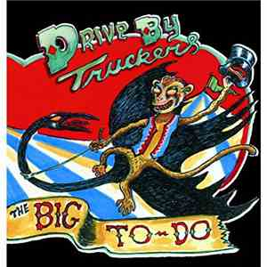 Drive-By Truckers - The Big To-Do download