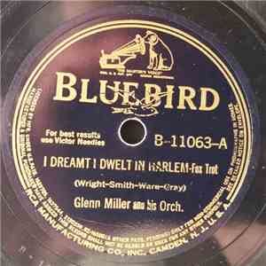 Glenn Miller And His Orch. - I Dreamt I Dwelt In Harlem / A Stone's Throw From Heaven download