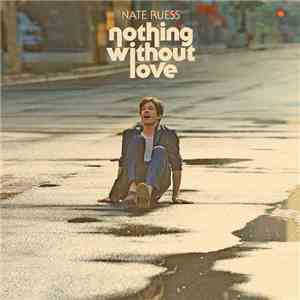 Nate Ruess - Nothing Without Love download