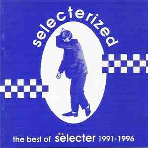 The Selecter - Selecterized - The Best Of The Selecter 1991-1996 download