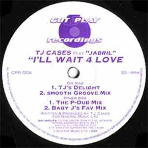 TJ Cases Feat. Jabril - I'll Wait 4 Love download